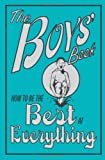 img - for The Boys' Book: How to Be the Best at Everything book / textbook / text book
