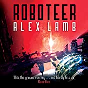 Roboteer: Roboteer Trilogy, Book 1 | Alex Lamb