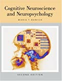 Cognitive Neuroscience and Neuropsychology 2nd Edition