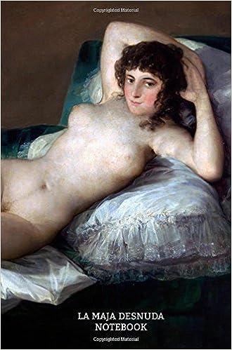La Maja Desnuda Notebook Folktales Francisco Goya 9781977859273