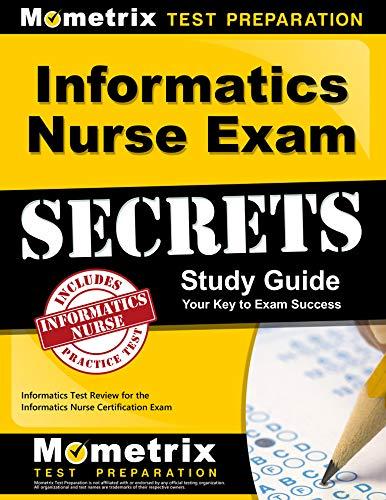 Informatics Nurse Exam Secrets Study Guide: Informatics Test Review for the Informatics Nurse Certification Exam (Mometr