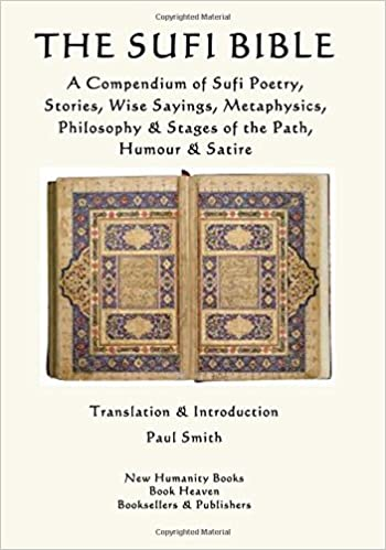 The Sufi Bible A Compendium Of Sufi Poetry Stories Wise Sayings