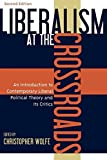 img - for Liberalism at the Crossroads: An Introduction to Contemporary Liberal Political Theory and Its Critics (2003-08-04) book / textbook / text book