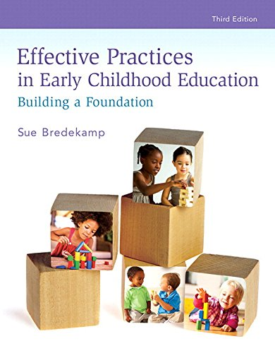 Revel for Effective Practices in Early Childhood Education: Building a Foundation with Bound Book (3rd Edition) (What's