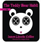 The Teddy Bear Habit: A Novel | James Lincoln Collier