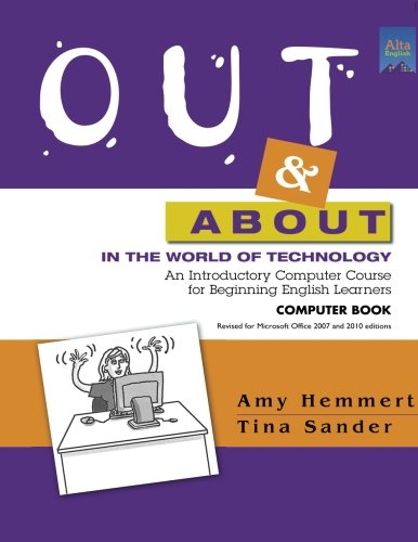 Out & About in the World of Technology: An Introductory Computer Course for Beginning English Learners