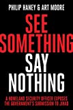 See Something, Say Nothing: A Homeland Security Officer Exposes the Government