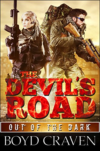 The Devil's Road: Devil Dog Book 2 (Out Of The Dark) by [Craven III, Boyd]