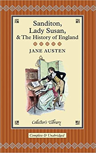 Sanditon Lady Susan The History Of England Juvenilia And Shorter Works Jane Austen Collectors Library Amazoncouk