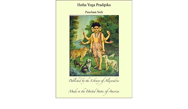 Hatha Yoga Pradipika (English Edition) eBook: Pancham Sinh ...
