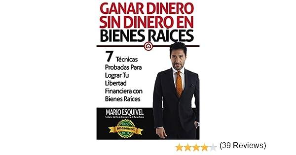 GANAR DINERO SIN DINERO EN BIENES RAÍCES eBook: Esquivel, Mario: Amazon.es: Tienda Kindle