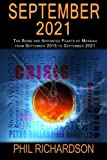 SEPTEMBER 2021 is a non-fiction book that identifies specific divine patterns and events as it relates to the fulfillment of Bible prophecy with regard to the Jewish Fall Feast Days of Yom Teruah (Trumpets), Yom Kippur (Atonement) and Taberna...