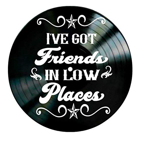 - Friends in Low Places song lyric art/inspired by Garth Brooks Vinyl Record Album Wall Decor