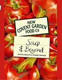 New Covent Garden Book of Soup and Beyond: Soups, Beans and Other Things (New Covent Garden Soup Company)