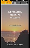 L'Isola del Principe Azzurro (Saga dell'Isola Vol. 1)