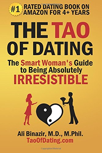 The Tao of Dating: The Smart Woman's Guide to Being Absolutely Irresistible PDF