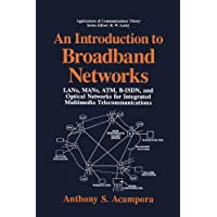 An Introduction to Broadband Networks: LANs, MANs, ATM, B-ISDN, and Optical Networks for Integrated Multimedia Telecommunications