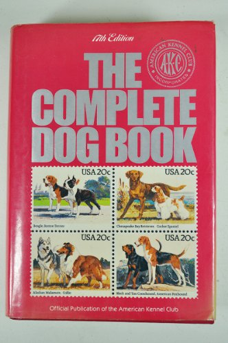 - The Complete Dog Book: The Photograph, History, and Official Standard of Every Breed Admitted to AKC Registration, and the Selection, Training, Breeding, Care, and Feeding of Pure-Bred Dogs