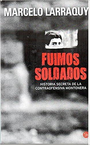 Book Fuimos Soldados: Historia secreta de la contraofensiva montonera (Spanish Edition)