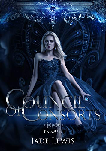Council of Consorts Prequel: A Paranormal Reverse Harem by [Lewis, Jade]