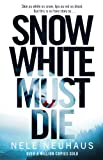 Snow White Must Die by Nele Neuhaus front cover