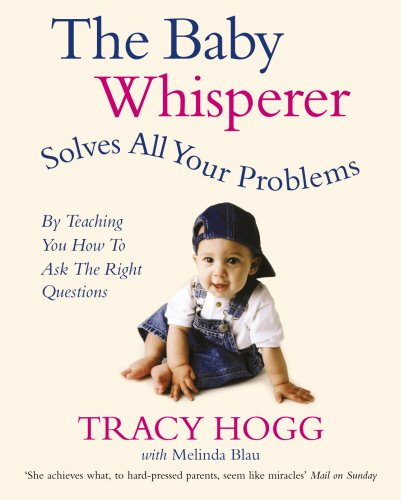 The Baby Whisperer Solves All Your Problems (By Teaching You...