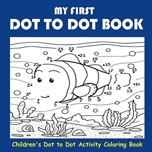My First Dot to Dot Book: Children's Dot to Dot Activity Coloring Book (easter basket fillers for girls, easter basket stuffers for kids)