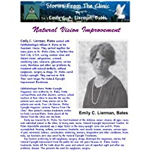 Stories From The Clinic By Emily C. A. Lierman, Bates  Natural Vision Improvement