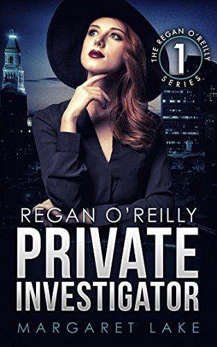 Regan O'Reilly, Private Investigator (Book One in the Regan O'Reilly Series)