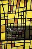Religion and Violence, David A. Bernat, 1906055327