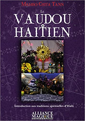 6368fe33a8fb Amazon.fr - Le Vaudou Haïtien  Introduction aux traditions spirituelles  d Haïti - Mambo Chita Tann - Livres