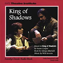 King of Shadows (Dramatized) Performance Auteur(s) : Susan Cooper Narrateur(s) :  full cast