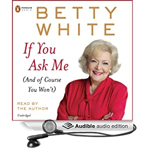 Listen To Betty White's Grammy Winner, If You Ask Me, Right On Your Kindle Fire!