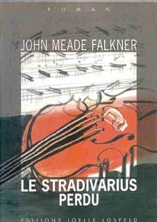 Le Stradivarius perdu : [roman], Falkner, John Meade