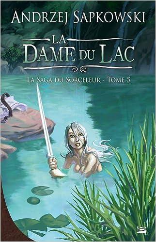 La Saga du Sorceleur T5 : La dame du lac - Sapkowski Andrzej