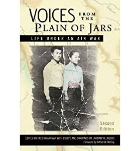 Voices from the Plain of Jars: Life Under an Air War By Fred Branfman