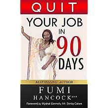 QUIT YOUR JOB  IN 90 DAYS