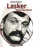 Lasker Move By Move-Zenón Franco