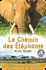 S.O.S. animaux en détresse : Le Chemin des éléphants par Surget