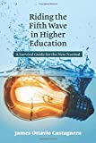 img - for Riding the Fifth Wave in Higher Education: A Survival Guide for the New Normal book / textbook / text book