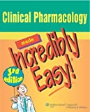 Clinical Pharmacology Made Incredibly Easy (Incredibly Easy! Series®) 3rd (third) Edition by Springhouse published by Lippincott Williams & Wilkins (2008)