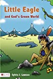 Little Eagle and God's Green World, Sylvia J. Lawson, 1615665110