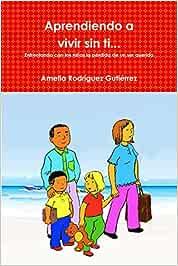 Aprendiendo a vivir sin ti...: Amazon.es: Rodríguez