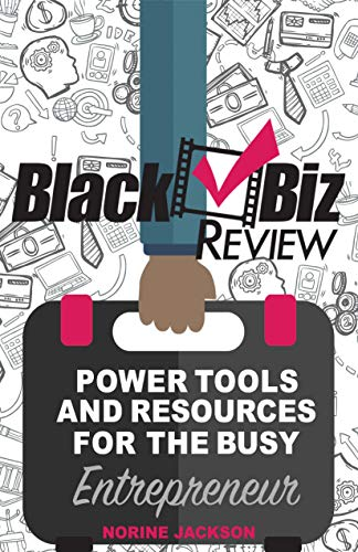 Black Biz Review Power Tools and Resources For The Busy Entrepreneur