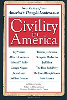 civility in america  essays from america    s thought leaders  the    civility in america volume ii  new essays from america    s thought leaders
