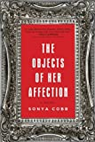 The Objects of Her Affection, Sonya Cobb, 1402294247