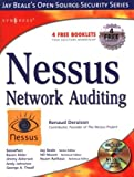 Read Online Nessus Network Auditing: Jay Beale Open Source Security Series (Jay Beale's Open Source Security) Doc