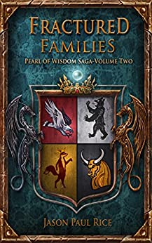 Fractured Families (The Pearl of Wisdom Saga Book 2) by [Rice, Jason Paul]