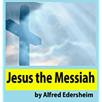 Jesus the Messiah : an abridged edition of 'The life and times of Jesus the Messiah'