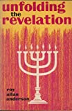 Unfolding the Revelation, Roy A. Anderson, 0816300275